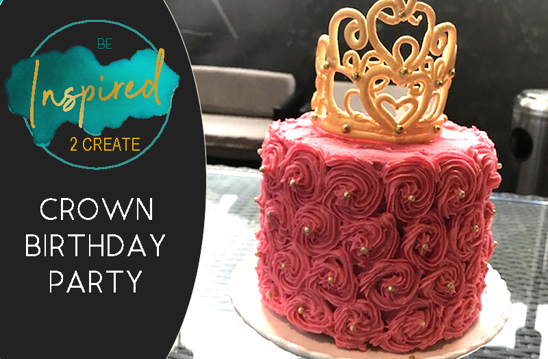 Crown Birthday Party